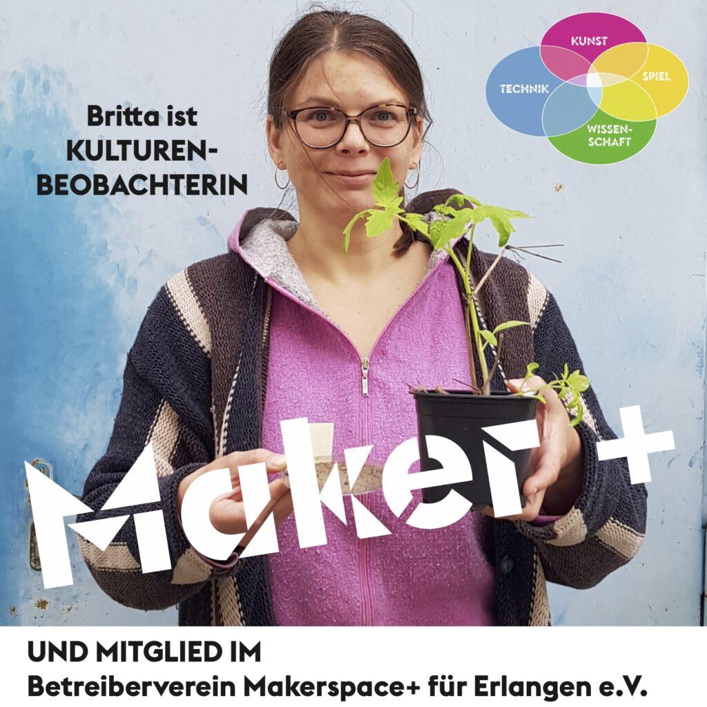 Maker+ Britta ist KULTUREN-BEOBACHTERIN